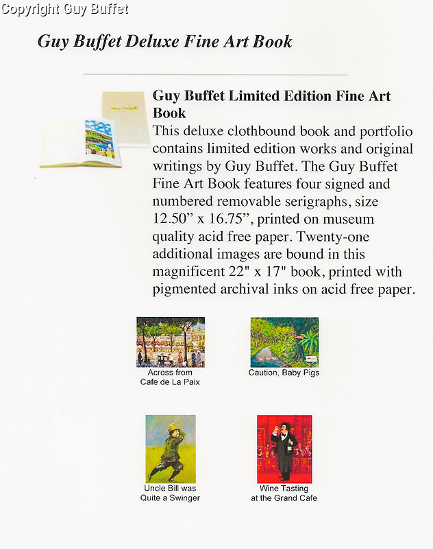 """Guy Buffet """"Deluxe"""" Fine Art Book 22x17<br /> Limited Edition Serigraph w/Pull out Prints (4)<br /> """"Across from Cafe de La Paix""""<br /> """"Caution, Baby Pigs""""<br /> """"Uncle Bill was Quite a Swinger""""<br /> """"Wine Tasting at the Grand Cafe""""<br /> HC Only Available. Limited Quantities.<br /> Comes with an 11x14 ORIGINAL SKETCH from the collection of the artist! $3,500"""
