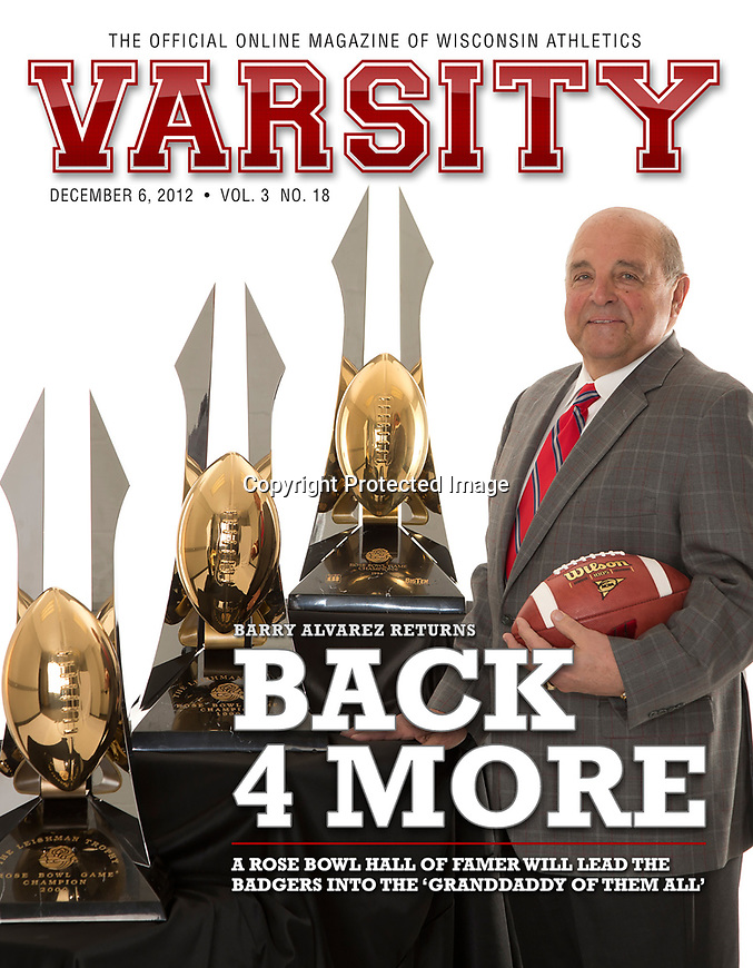 December 6, 2012 Cover of Varsity Magazine featuring Barry Alvarez. Photo shoot of Barry was finished from start to finish in 20 seconds. Set up and preparation was 1.5 hours. Photo was shot, edited and sent to UW Marketing department and was posted online in less than 10 minutes announcing Coach Alvarez return to the coach the Rose Bowl. (Photo by David Stluka)