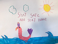 """Stay Safe and Stay Home"" Drawing by Eloisa Anderson, Grade 2, Yarmouth, ME, USA"