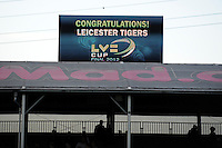 The LV= board above the ground shows the result of the LV= Cup Final match between Leicester Tigers and Northampton Saints at Sixways Stadium, Worcester on Sunday 18 March 2012 (Photo by Rob Munro, Fotosports International)