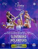 Bratislava, Slovenia, April 23, 2017,  FedCup: Slovakia-Netherlands , Match poster<br /> Photo: Tennisimages/Henk Koster