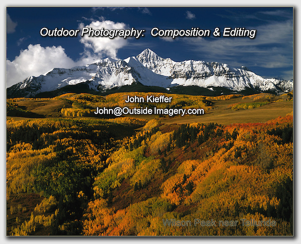 Composition and Editing Your Photography, Wilson Peak, San Juan Mountains, Telluride, Colorado. John offers private photo tours and workshops throughout Colorado. Year-round.