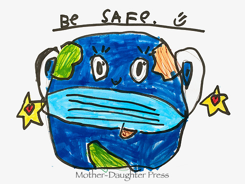 Be safe. drawing by Jocelyn Wentworth Grade K, Yarmouth Maine, USA