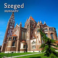 Szeged Hungary | Szeged Pictures Photos Images & Fotos
