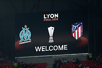 16th May 2018, Stade de Lyon, Lyon, France; Europa League football final, Marseille versus Atletico Madrid; Giant TV screen welcomes both fans