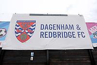 General view of a Dagenham & Redbridge FC banner during Dagenham & Redbridge vs Woking, Vanarama National League Football at the Chigwell Construction Stadium on 3rd May 2021
