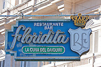 "Cuba, Havana.  Sign of El Floridita, ""Cradle of the Daiquiri,"" Bar Made Famous by Ernest Hemingway."