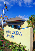 This sign greets visitors at the Maui Ocean Center, which is located in Maalaea town near Kihei.