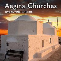 Eastern Roman Byzantine Churches of Aegina & the Paliachora