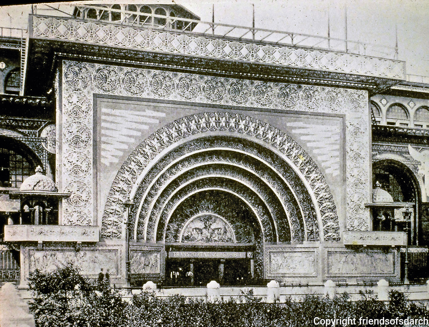 Sullivan's Transportation Building at the World's Columbian Exposition 1893. Designed by Irving Gill, while working for Louis Sullivan in Chicago.