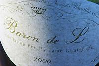 Baron de L, Pouilly Fume, Ladoucette, Chateau du Nozet. Loire, France