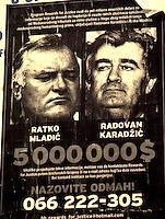 Sarajevo / Bosnia 2005<br /> Manifesti nelle strade della capitale bosniaca con i volti di Radovan Karadzic e Ratko Mladic ricercati per crimini di guerra.<br /> Foto Livio Senigalliesi<br /> <br /> Sarajevo / BIH 2005<br /> Posters downtown Sarajevo with pictures of Radovan Karadzic and Ratko Mladic<br /> wanted by Hague for war crimes in the Balkans.<br /> Photo Livio Senigalliesi