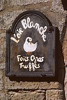 "Europe/France/Aquitaine/24/Dordogne/Vallée de la Dordogne/Périgord/Périgord noir/Sarlat-la-Canéda: Enseigne de ""L'oie Blanche"""
