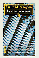 LES HEURES NOIRES, by Philip M. Margolin<br /> <br /> French edition - Pocket Publishers