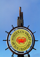 The famous sign for the Fisherman's Wharf tourist attraction. San Francisco, California.