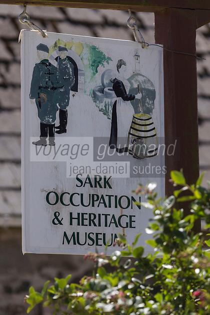 Royaume-Uni, îles Anglo-Normandes, île de Sark (Sercq) : Enseigne du Musée de l'occupation// United Kingdom, Channel Islands, Sark Island (Sercq)   Sark Occupation & Heritage Museum