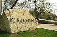"The Kiralyudvar winery in the village Tarcal: the sign to the winery is made from a rock from the typical porous volcanic soil. Kiralyudvar (meaning ""King's Court"")is run by Istvan Szepsy, considered maybe the best winemaker in Tokaj. he also makes Tokaj under his own name.  Credit Per Karlsson BKWine.com"