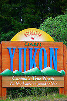Welcome to Yukon, Canada sign at the Yukon / British Columbia boarder