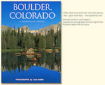 Being selected to photograph a book on Boulder was a thrill. It's the best place to live, hands down.