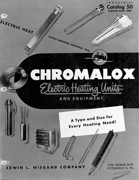 Client: Edwin L. Wiegand Co<br /> Ad Agency: None<br /> Contact: Mr. Sowash<br /> Product{ Chromalox Product Catalog<br /> Location: Brady Stewart Studio on 725 Liberty Avenue in Pittsburgh<br /> <br /> Chromalox, an Edwin L. Wiegand Company, was established in Pittsburgh in 1915.  <br /> The company designs and manufactures Electric Heating Units and equipment.  The company is still alive and well today and still has headquarters in Pittsburgh.