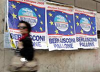 Manifesti elettorali del Popolo della Liberta', a Roma, 4 giugno 2009, in vista delle prossime elezioni europee..UPDATE IMAGES PRESS/Riccardo De Luca