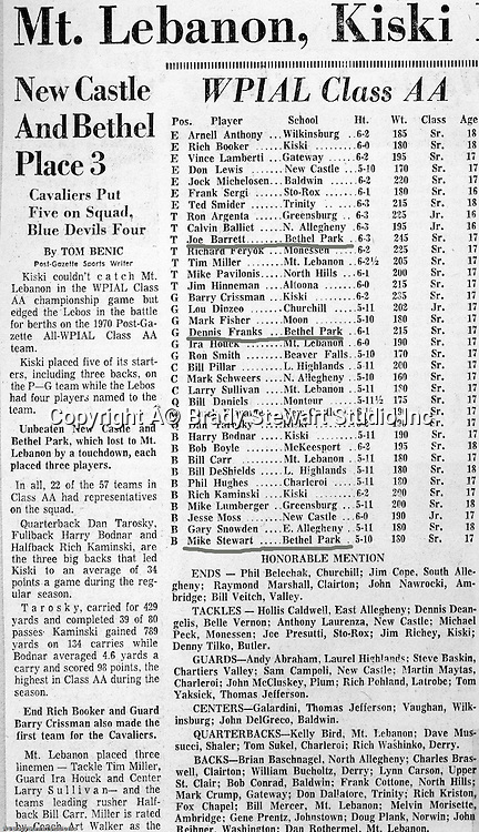 Pittsburgh PA:  All WPIAL Class AA All-Star Team.  Each year, the WPIAL selects an All-Star team of players from the Western PA Conference. During this time, nearly all of the players on this list went to Division I colleges and universities.  The 1970 Bethel Park Blackhawks had more players winning 4-years scholarships than any other Bethel class. Division 1:  Dennis Franks (Michigan), Mike Stewart and Joe Barrett (William & Mary), Scott Streiner and Glenn Eisaman (Cincinnati), Division 2: Jim Dingeldine (West Liberty), Clark Miller (Clarion).
