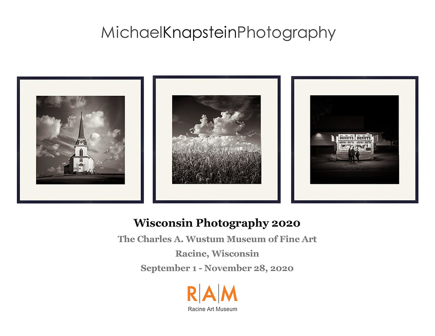 Three photographs by Michael Knapstein were selected for Wisconsin Photography 2020 -- a juried statewide biennial photography exhibit organized by the Racine Art Museum in Racine, Wisconsin.