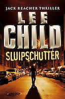 "SLUIPSCHUTTER, by Lee Child<br /> (Published in English as ""Gone Tomorrow'<br /> <br /> 2009 Dutch Paperback Edition<br /> Published by Luitingh<br /> Amsterdam, Netherlands<br /> <br /> Cover Design: Edd<br /> <br /> Photo of Empty Street at Night in the East Village, New York City available from Getty Images, please search www.gettyimages.com for photo # a0142-000210<br /> (The silhouette of the man was added to the cover design by the publisher)"