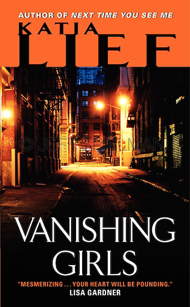 VANISHING GIRLS, by Katia Lief<br />