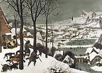 "Breugel, Pieter, The Elder, called ""Peasant Bruegel"" (1525-1569). Hunters in the Snow. 1565. Work belonging to a series of the"
