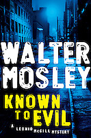 KNOWN TO EVIL, by Walter Mosley<br /> (The second title in his acclaimed Leonid McGill mystery series)<br /> <br /> Hardcover First Edition<br /> Published March 23, 2010<br /> Trade Paperback Edition<br /> Published February 1, 2011<br /> <br /> Penguin Group (USA)<br /> Cover Design: © 2010 Chip Kidd<br /> Executive Art Director:  Lisa Amoroso<br /> <br /> Photo of a night street scene in DUMBO, Brooklyn, New York City available from Getty Images.  Please go to www.gettyimages.com and search for image # 200535102-001.