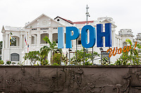 Ipoh Promotional Slogan, Town Hall in Background, Ipoh, Malaysia.