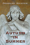 http://www.amazon.com/Autumn-Summer-Douglas-Keister-ebook/dp/B007FYBD1E/ref=sr_1_1?s=books&ie=UTF8&qid=1394984313&sr=1-1&keywords=Autumn+in+Summer