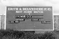 Entrance sign at Erith & Belvedere FC Football Ground, Park View, Lower Road, Belvedere, Kent, pictured circa 1985