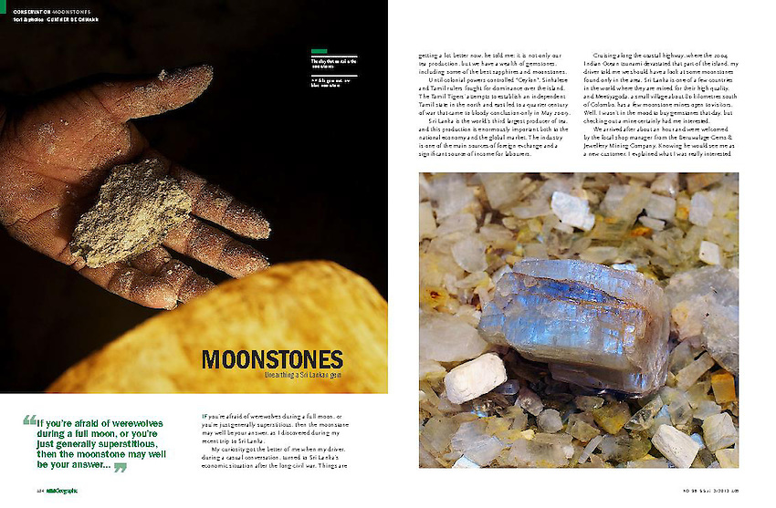 6 pages pdf format - Published article in Asian Geographic Magazine April 2013 on Moonstones from Sri Lanka. Copyright © Text and photos by Gunther Deichmann. This article is available for further publications pls. contact me at gdeichmann@mac.com