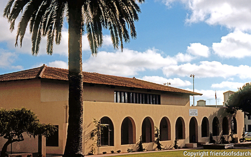 Irving Gill: La Jolla Community Building, 1914. (Photo '78)