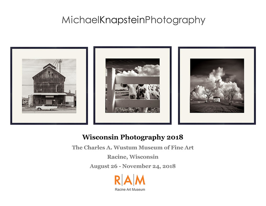 Three photographs by Michael Knapstein were selected for a statewide juried biennial exhibit at the Racine Art Museum's Wustum Museum of Fine Art in Racine, Wisconsin.