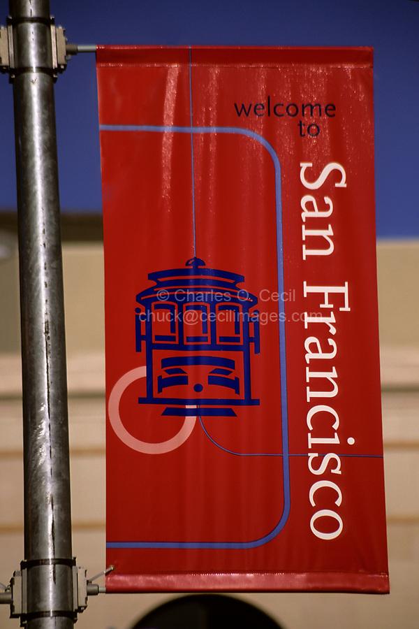 San Francisco, California.   Banner Promoting San Francisco's Cable Cars.