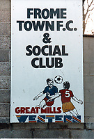 Signage at Badgers Hill, home of Frome Town FC (Somerset), pictured in February 1988 - Gavin Ellis/TGSPHOTO - Self billing applies where appropriate - 0845 094 6026 - contact@tgsphoto.co.uk - NO UNPAID USE.
