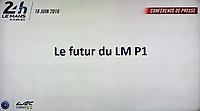 LA VISION DU FUTUR DU LM P1 A COURT ET MOYEN TERME