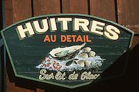 Europe/France/Aquitaine/33/Gironde/Bassin d'Arcachon/Env Cap Ferret: Détail d'une enseigne d'ostréïculteur - Dégustation d'huitres