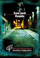 LAW AND COURTS - Current Perspectives from InfoTrac© College Edition<br />