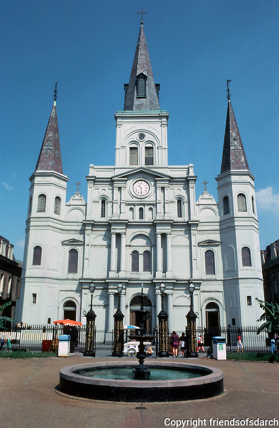 New Orleans:  Saint Louis Cathedral, 1789-94.  Central Tower 1820.  Benjamin Latrobe.   Rebuilt in 1850. Seat of the Roman Catholic Diocese. Renaissance and Spanish Colonial style.