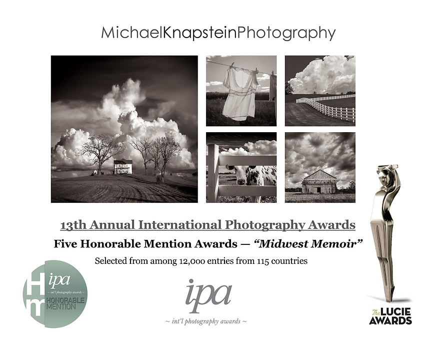 "Five photographs from Michael Knapstein's ""Midwest Memoir"" series won Honorable Mention Awards in the Nature/Landscape Category of the 2017 Lucie International Photography Awards."