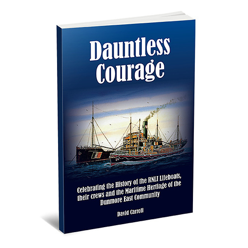 The book 'Dauntless Courage' celebrates the history of Dunmore East RNLI