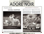 My work was showcased in a 15-page feature story and interview in Issue 42 of Adore Noir magazine.  Published in Vancouver, Canada, Adore Noir is one of the world's leading magazines devoted exclusively to black and white fine art photography. February 10, 2018