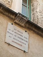 Europe/France/Provence-Alpes-Côte d'Azur/13/Bouches-du-Rhône/Saint-Rémy-de-Provence: Plaque de la Maison natale de Michel de Nostredame, surnommé: Nostradamus  médecin et astrologue
