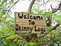 Skinnylegs sign.Coral Bay.St. John, Virgin Islands