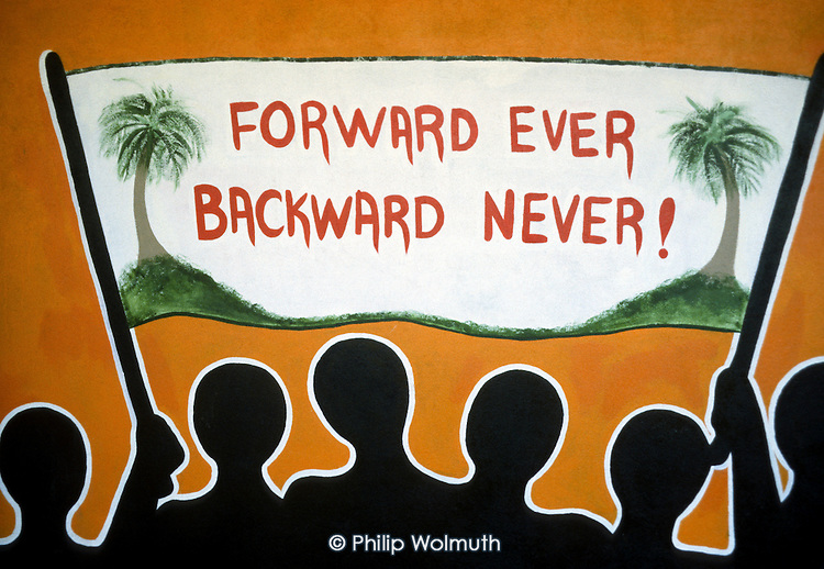 GRENADA 1982<br /> Street painting: Forward Ever, Backward Never, the slogan of the People's Revolutionary Government, led by Prime Minister Maurice Bishop.
