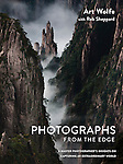 Photographs from the Edge by Art Wolfe and Rob Sheppard<br /> <br /> https://store.artwolfe.com/product/photographs-from-the-edge/